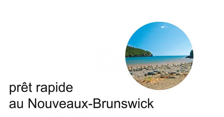 prêt rapide au Nouveaux-Brunswick